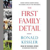 The First Family Detail by  Ronald Kessler audiobook