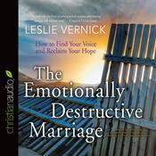 The Emotionally Destructive Marriage by  Leslie Vernick audiobook