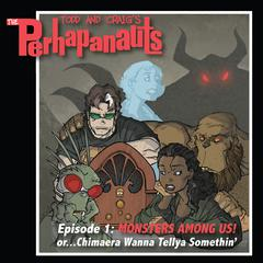 The Perhapanauts, Episode One by Todd Dezago audiobook