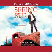 Seeing Red by  Kathryn Erskine audiobook