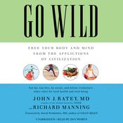 Go Wild by  John J. Ratey MD audiobook