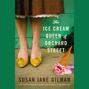 The Ice Cream Queen of Orchard Street by  Susan Jane Gilman audiobook