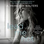 Lead Me Not by  A. Meredith Walters audiobook