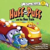 Huff and Puff and the New Train by  Tish Rabe audiobook