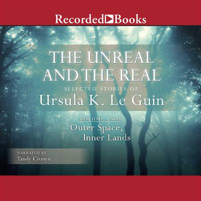 The Unreal and the Real, Vol. 2 by Ursula K. Le Guin audiobook