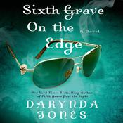 Sixth Grave on the Edge by  Darynda Jones audiobook
