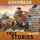 Guys Read: True Stories by Jon Scieszka, Steve Sheinkin, various authors, Jim Murphy, Elizabeth Partridge, Nathan Hale, James Sturm, Douglas Florian, Candace Fleming, Sy Montgomery, T. Edward Nickens, Thanhhà Lại