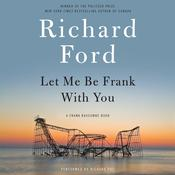 Let Me Be Frank With You by  Richard Ford audiobook
