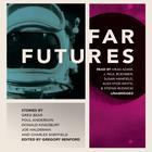 Far Futures by Greg Bear, Donald Kingsbury, Poul Anderson, Joe Haldeman, Charles Sheffield