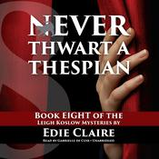 Never Thwart a Thespian by  Edie Claire audiobook