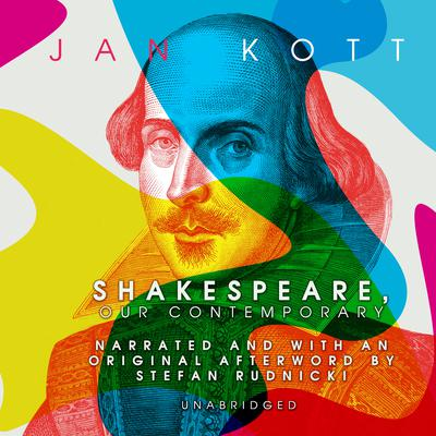 Shakespeare, Our Contemporary by Jan Kott audiobook