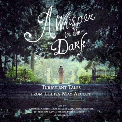 A Whisper in the Dark by Louisa May Alcott audiobook