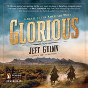 Glorious by  Jeff Guinn audiobook