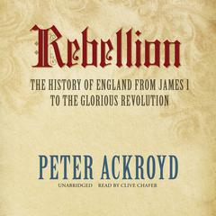 Rebellion by Peter Ackroyd audiobook