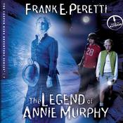 The Legend of Annie Murphy by  Frank Peretti audiobook