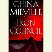 Iron Council by  China Miéville audiobook