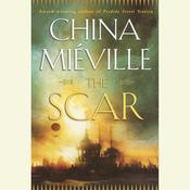 The Scar by  China Miéville audiobook