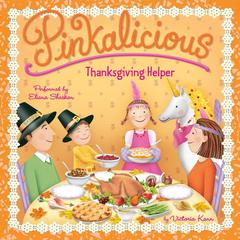 Pinkalicious: Thanksgiving Helper by Victoria Kann audiobook