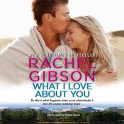 What I Love About You by  Rachel Gibson audiobook