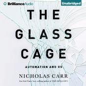 The Glass Cage by  Nicholas Carr audiobook