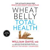 Wheat Belly Total Health by  William Davis MD audiobook