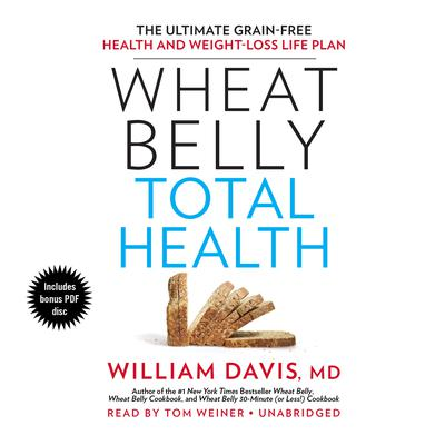 Wheat Belly Total Health by William Davis audiobook