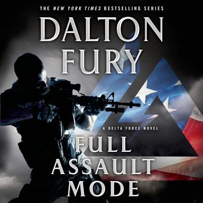 Full Assault Mode by Dalton Fury audiobook