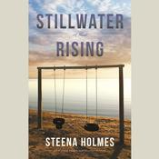 Stillwater Rising by  Steena Holmes audiobook