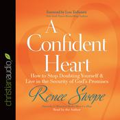 A Confident Heart by  Renee Swope audiobook
