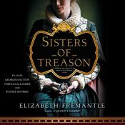 Sisters of Treason by  Elizabeth Fremantle audiobook