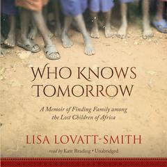 Who Knows Tomorrow by Lisa Lovatt-Smith audiobook