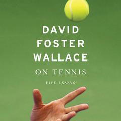 On Tennis by David Foster Wallace audiobook