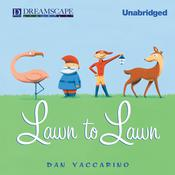 Lawn to Lawn by  Dan Yaccarino audiobook