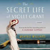 The Secret Life of Violet Grant by  Beatriz Williams audiobook