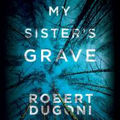 My Sister's Grave by  Robert Dugoni audiobook