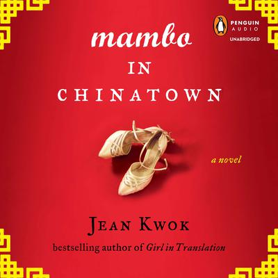 Mambo in Chinatown by Jean Kwok audiobook