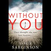 Without You by  Saskia Sarginson audiobook