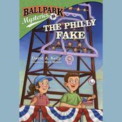 Ballpark Mysteries #9: The Philly Fake by  David A. Kelly audiobook
