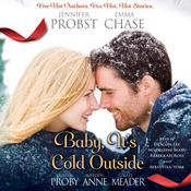 Baby, It's Cold Outside by  Kristen Proby audiobook