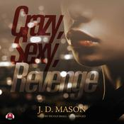 Crazy, Sexy, Revenge by  J. D. Mason audiobook