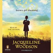 Brown Girl Dreaming by  Jacqueline Woodson audiobook