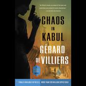 Chaos in Kabul by  Gérard de Villiers audiobook