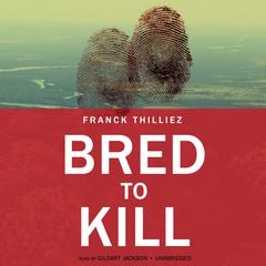 Bred to Kill by Franck Thilliez audiobook