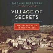 Village of Secrets by  Caroline Moorehead audiobook