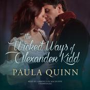 The Wicked Ways of Alexander Kidd by  Paula Quinn audiobook