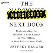 The Narcissist Next Door by  Jeffrey Kluger audiobook