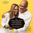 The Uncommon Marriage Adventure by Tony Dungy, Lauren Dungy