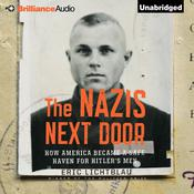 The Nazis Next Door by  Eric Lichtblau audiobook