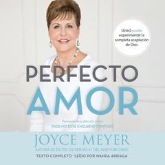 Perfecto amor by Joyce Meyer