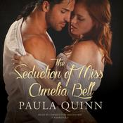 The Seduction of Miss Amelia Bell by  Paula Quinn audiobook